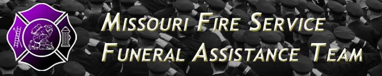 Missouri Fire Service Funeral Assistance Team - www.mofirefuneral.org